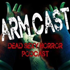Logo for Arm Cast Dead Sexy Horror Podcast