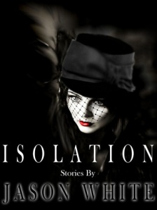 Cover art for Isolation: Stories by Jason Wite