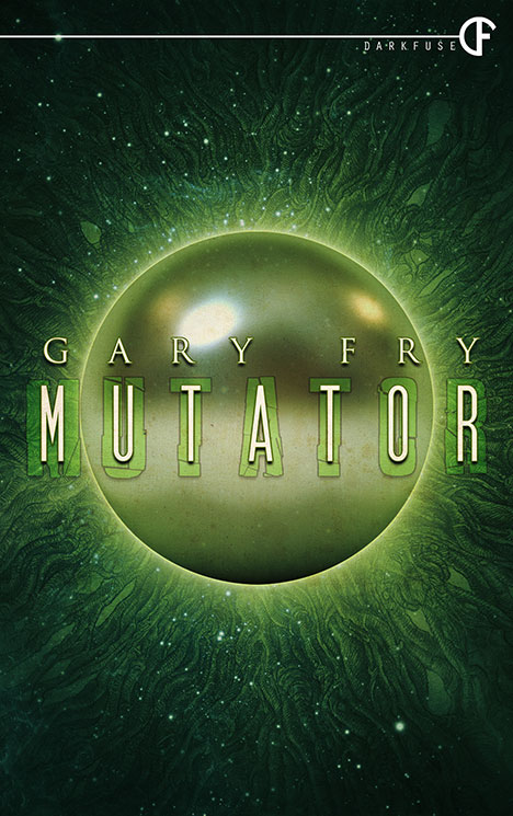 Cover for Mutator by Gary Fry